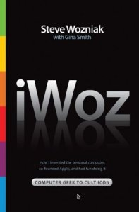 iWoz: From Computer Geek to Cult Icon: How I Invented the Personal Computer, Co-Founded Apple, and H